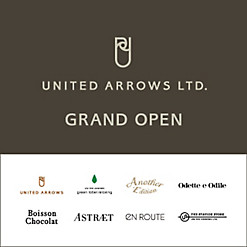 UNITED ARROWS LTD. GRAND OPEN