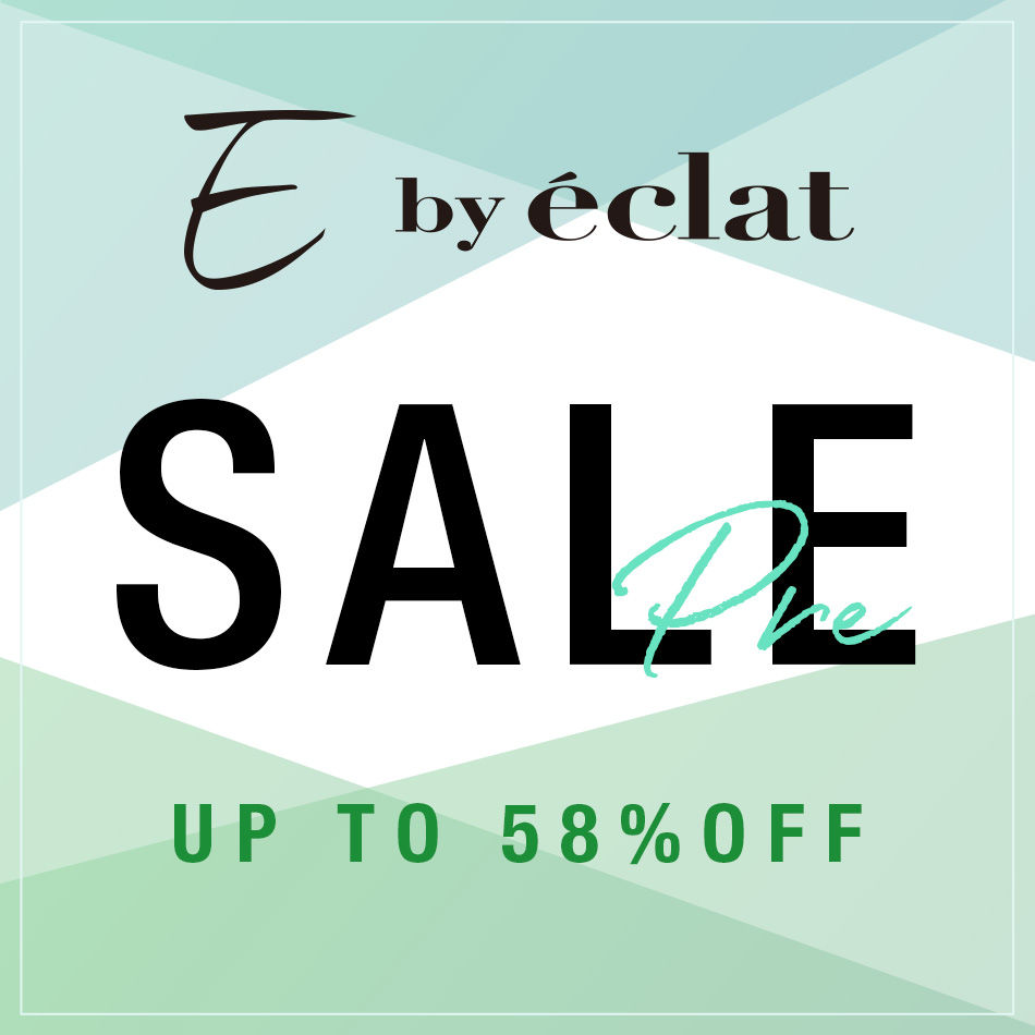 人気ブランド『E by éclat』今季アイテムが早くもプライスダウン!