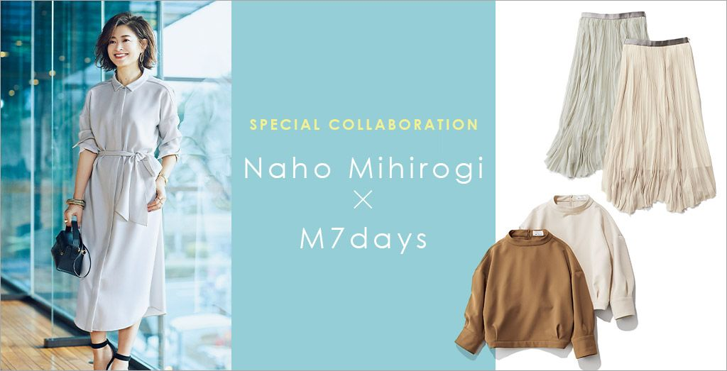 M7days | Naho Mihirogi×M7days SPECIAL COLLABORATION