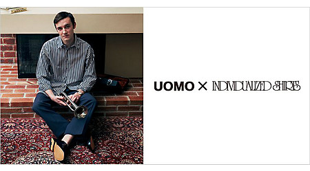 UOMO5月号 UOMO×INDIVIDUALIZED SHIRTS