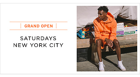 SATURDAYS NYC GRAND OPEN!!