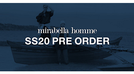 mirabella homme SS20 PRE ORDER
