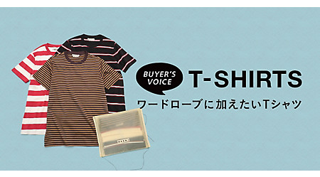 BUYER'S VOICE<SS20 T-SHIRTS>