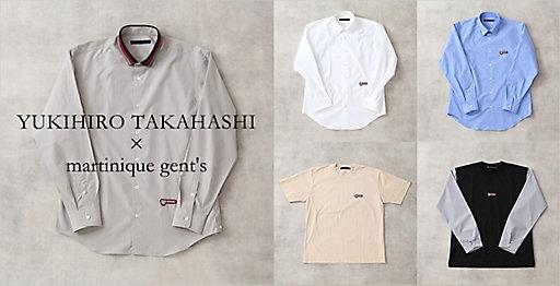 YUKIHIRO TAKAHASHI × martinique gent's