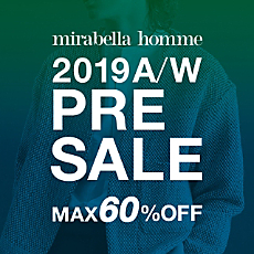 mirabella homme 19AW PRE SALE