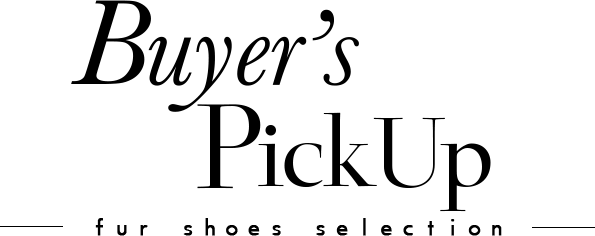 Buyer`s Pick Up | FUR SHOES SELECTION