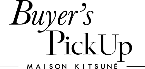 Buyer`s Pick Up | Maison Kitsune