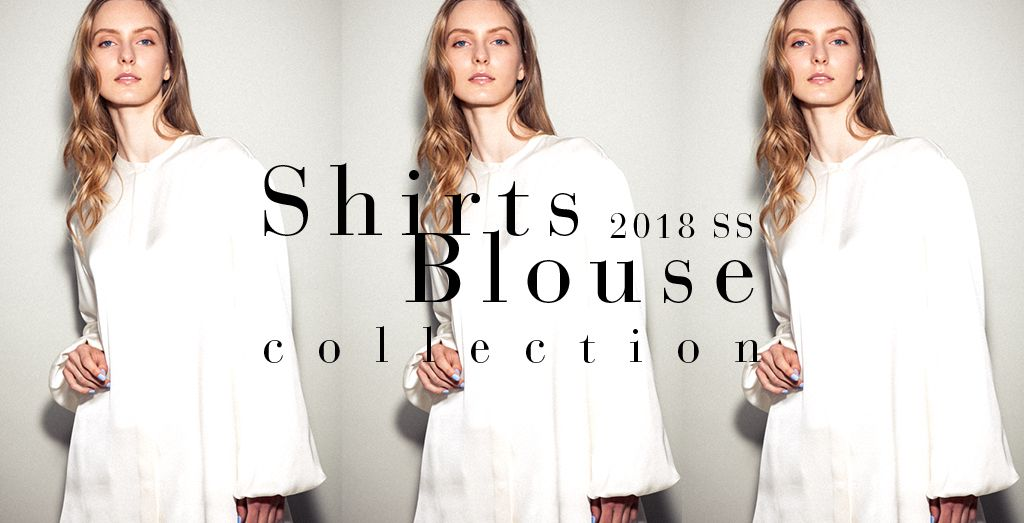 2018SS Shirts / Blouse Collection