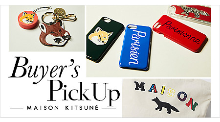 Buyer's PickUp 【MAISON KITSUNE】