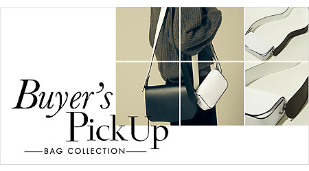 Buyer's Pick Up 【BAG COLLECTION 17AW】