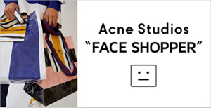 "Acne Studios""FACE SHOPPER"