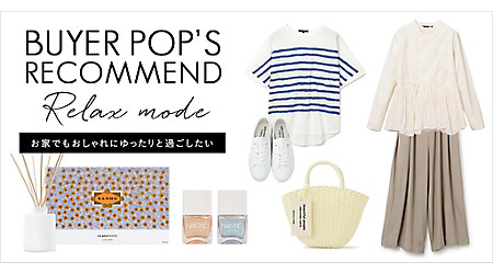 BUYER'S RECOMMEND ITEMS【RELAX MODE】