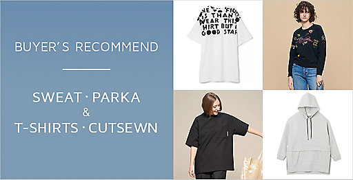 BUYER Yuki'S RECOMMEND【Cut&Sewn・Sweat・Parka】