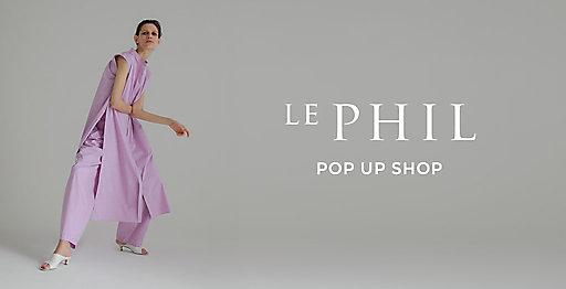 「LE PHIL」期間限定 POP UP SHOP OPEN!