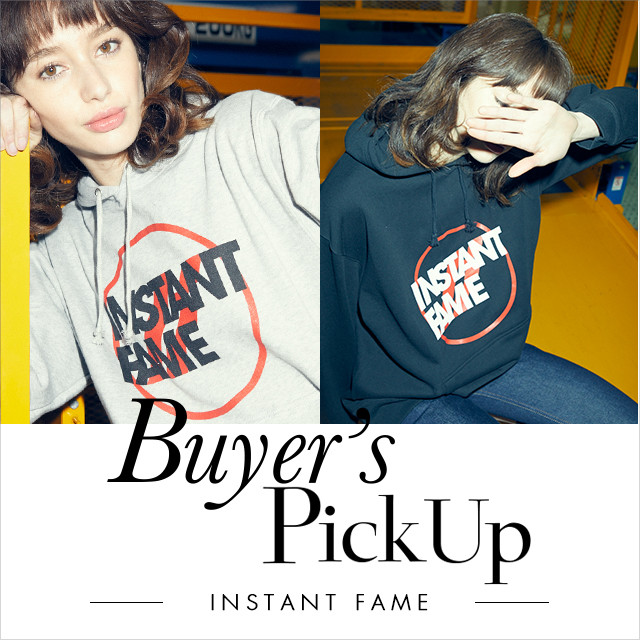 Buyer's Pick Up‐INSTANT FAME‐
