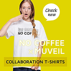 MUVEIL×NO COFFEE コラボレーションTシャツ