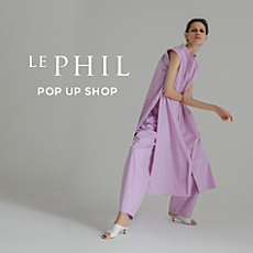 「LE PHIL」POP UP SHOP