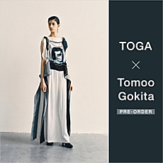TOGA × Tomoo Gokita 先行予約