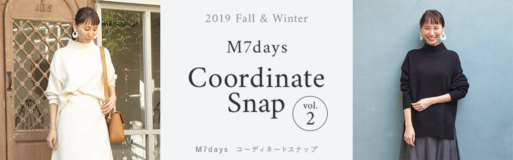 2019 Fall&Winter  M7days Coordinate Snap vol.2 コーディネートスナップ